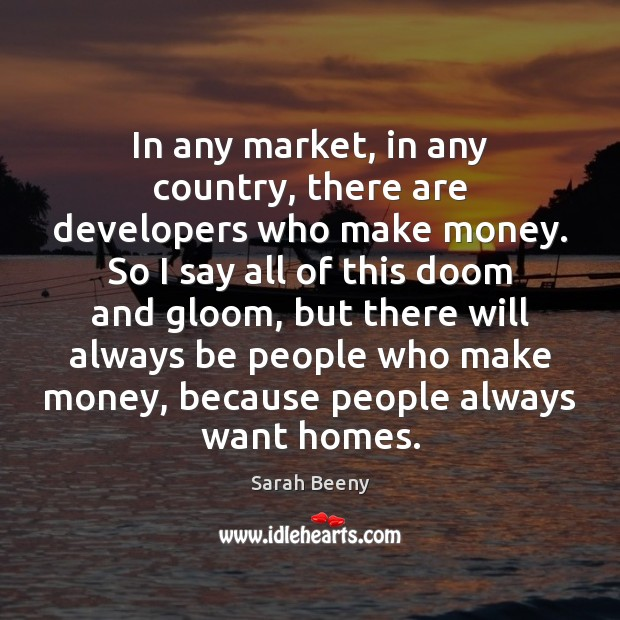 In any market, in any country, there are developers who make money. Image