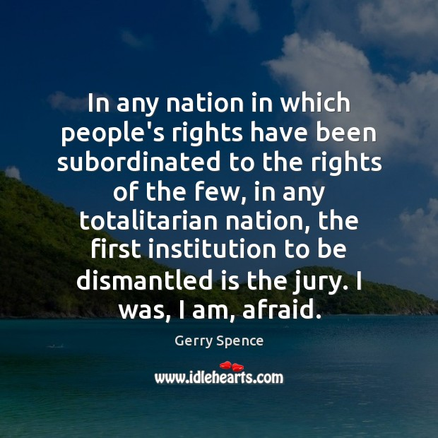 In any nation in which people's rights have been subordinated to the Gerry Spence Picture Quote