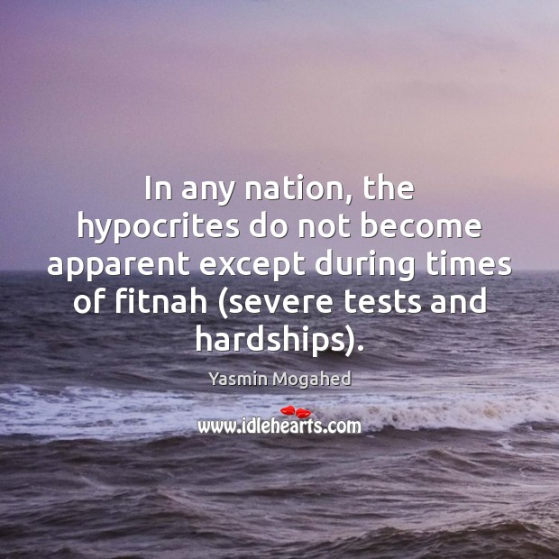 In any nation, the hypocrites do not become apparent except during times Image