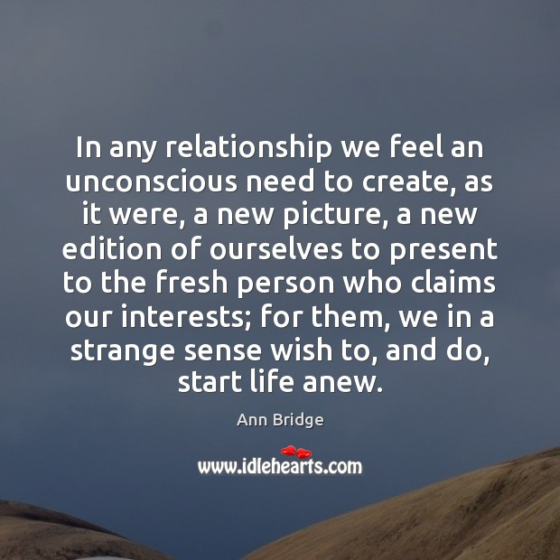 Image, In any relationship we feel an unconscious need to create, as it