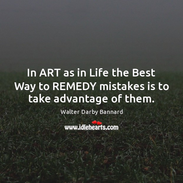 In ART as in Life the Best Way to REMEDY mistakes is to take advantage of them. Image