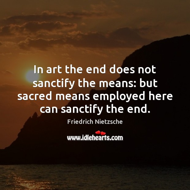 Image, In art the end does not sanctify the means: but sacred means