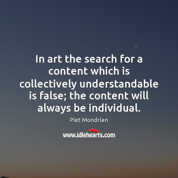 In art the search for a content which is collectively understandable is Image