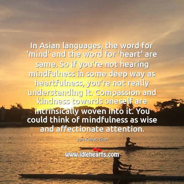 In Asian languages, the word for 'mind' and the word for 'heart' Image