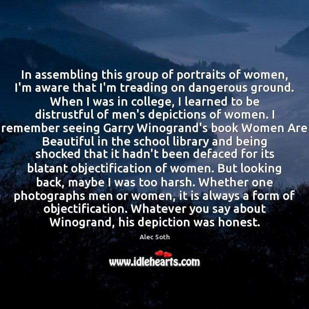 Image, In assembling this group of portraits of women, I'm aware that I'm