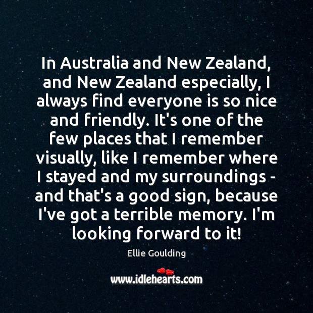 In Australia and New Zealand, and New Zealand especially, I always find Image