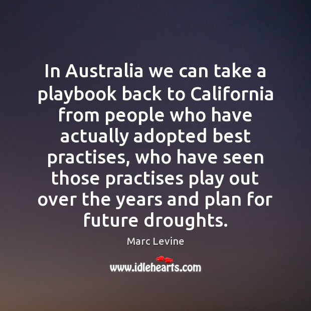 In Australia we can take a playbook back to California from people Image