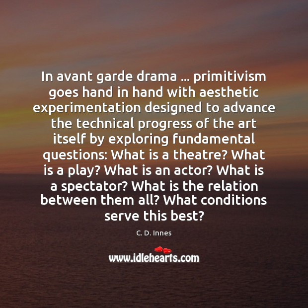Image, In avant garde drama … primitivism goes hand in hand with aesthetic experimentation