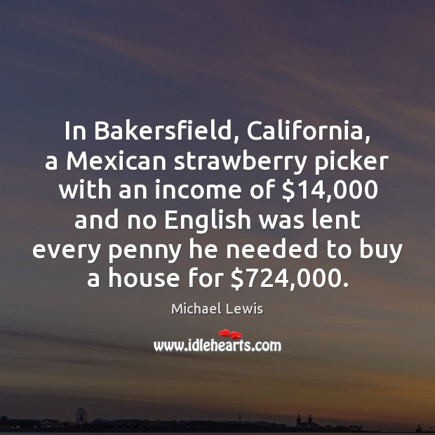 Image, In Bakersfield, California, a Mexican strawberry picker with an income of $14,000 and