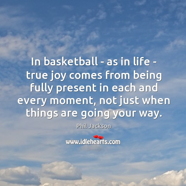 Image, In basketball – as in life – true joy comes from being
