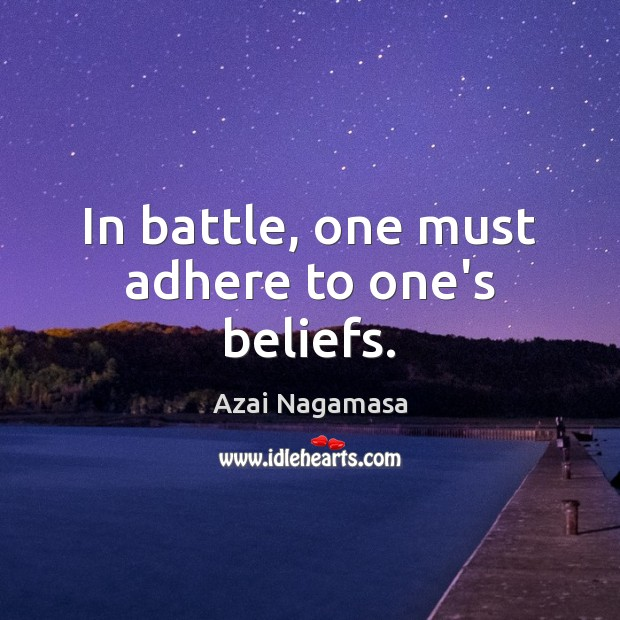 In battle, one must adhere to one's beliefs. Image