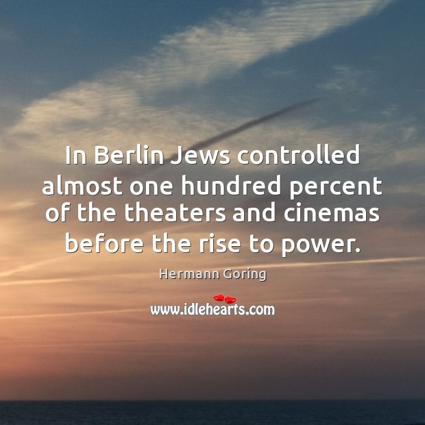 In Berlin Jews controlled almost one hundred percent of the theaters and Image