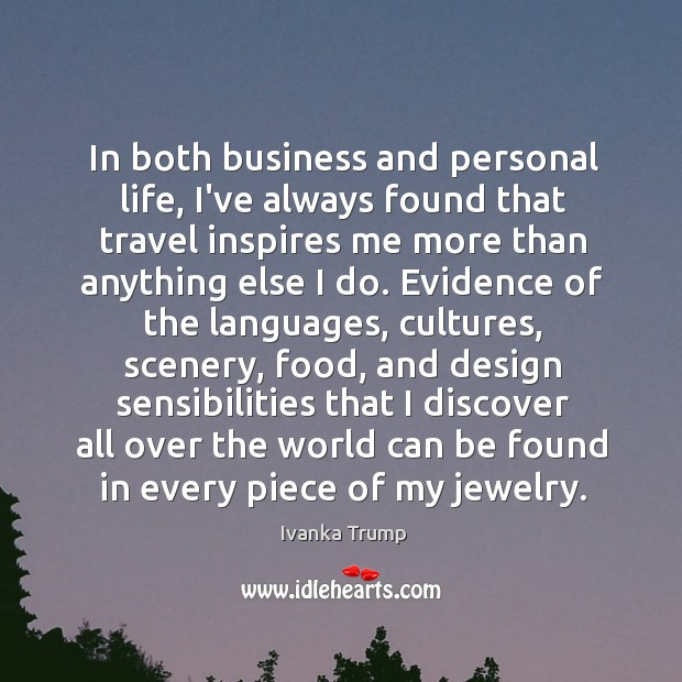 In both business and personal life, I've always found that travel inspires Image