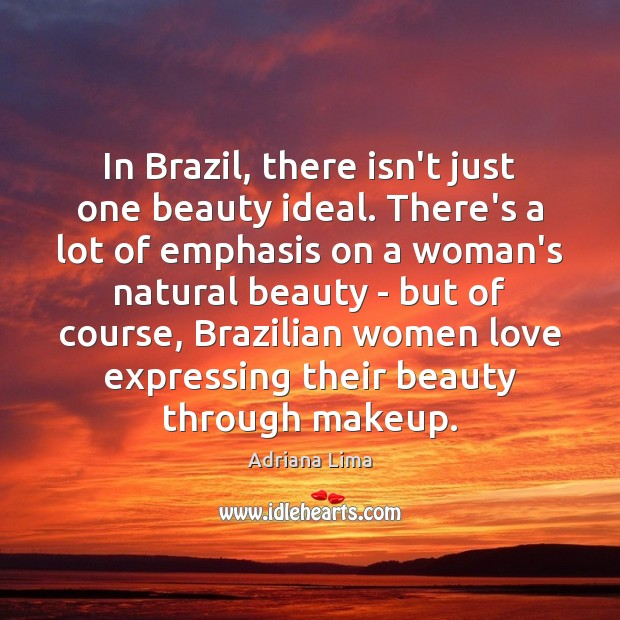 In Brazil, there isn't just one beauty ideal. There's a lot of Image