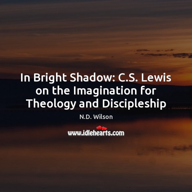 In Bright Shadow: C.S. Lewis on the Imagination for Theology and Discipleship Image