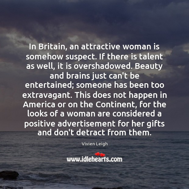 Image, In Britain, an attractive woman is somehow suspect. If there is talent