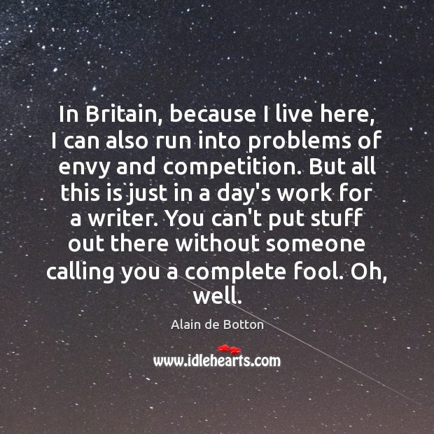 In Britain, because I live here, I can also run into problems Image
