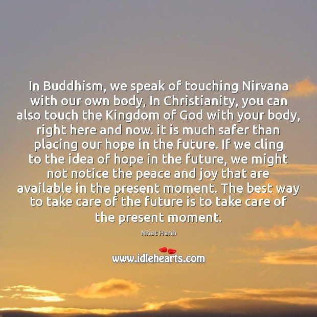Image, In Buddhism, we speak of touching Nirvana with our own body, In