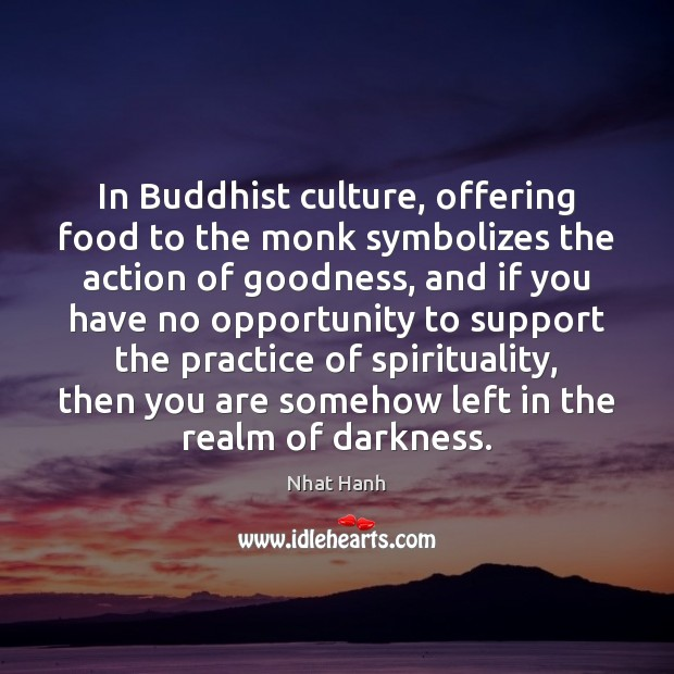 Image, In Buddhist culture, offering food to the monk symbolizes the action of