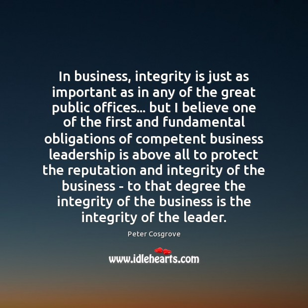 In business, integrity is just as important as in any of the Integrity Quotes Image