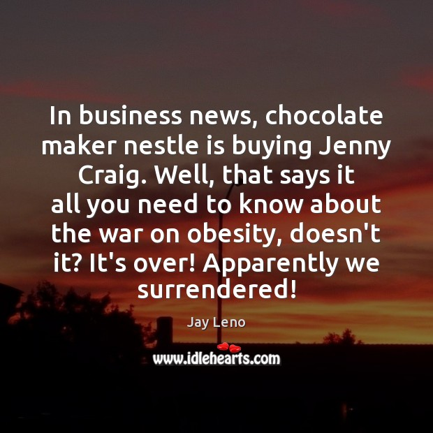 Image, In business news, chocolate maker nestle is buying Jenny Craig. Well, that