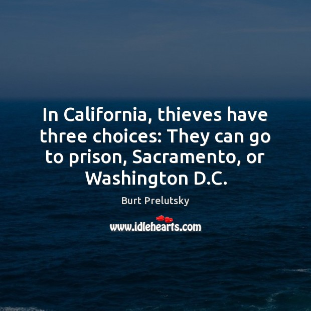 Image, In California, thieves have three choices: They can go to prison, Sacramento,