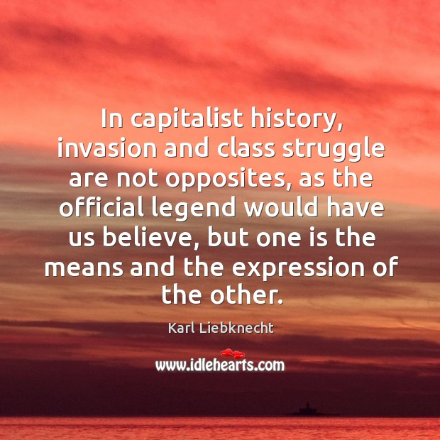 In capitalist history, invasion and class struggle are not opposites, as the official legend would Image