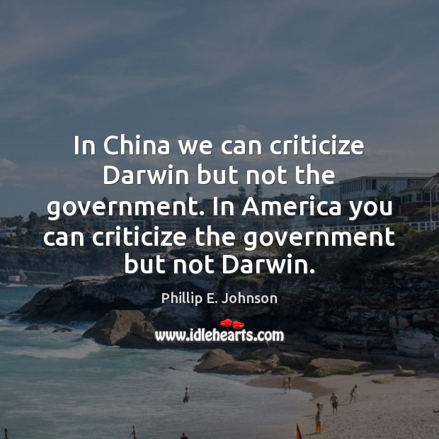 In China we can criticize Darwin but not the government. In America Image