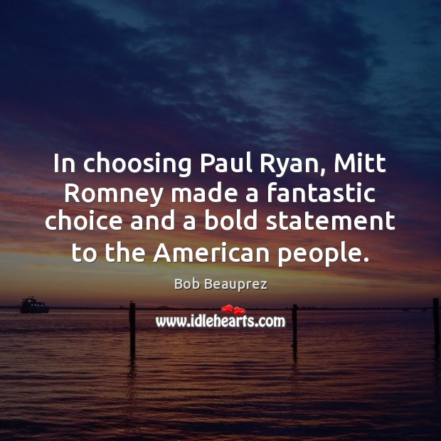 In choosing Paul Ryan, Mitt Romney made a fantastic choice and a Image