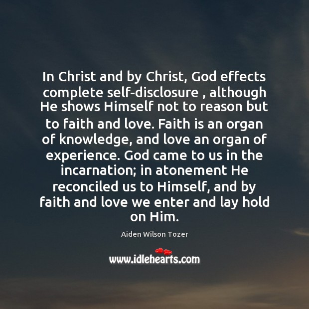 In Christ and by Christ, God effects complete self-disclosure , although He shows Image