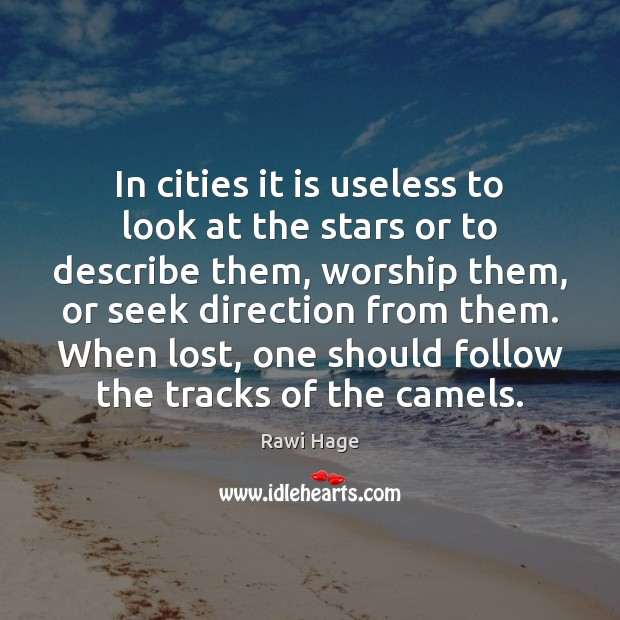 In cities it is useless to look at the stars or to Image
