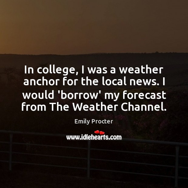 Image, In college, I was a weather anchor for the local news. I