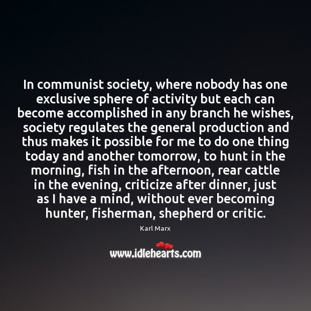Image, In communist society, where nobody has one exclusive sphere of activity but