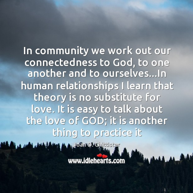 Image, In community we work out our connectedness to God, to one another