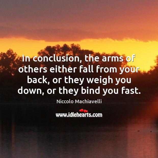In conclusion, the arms of others either fall from your back, or Image