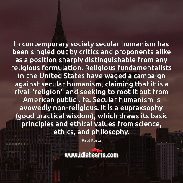 Image, In contemporary society secular humanism has been singled out by critics and