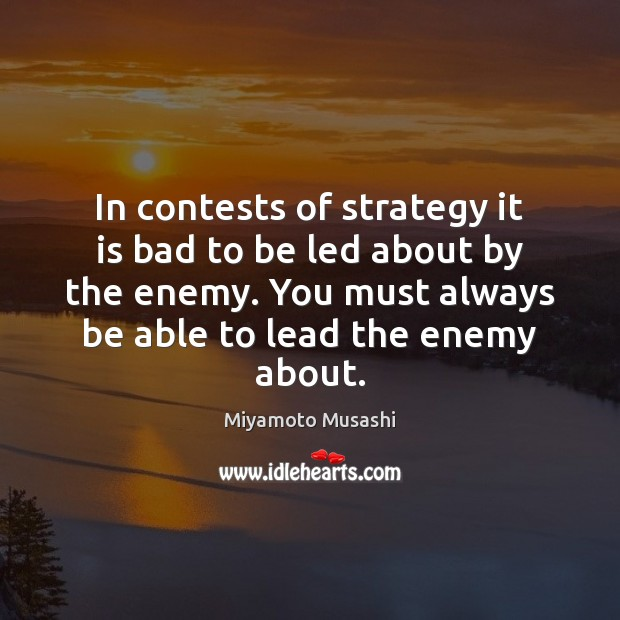 Image, In contests of strategy it is bad to be led about by
