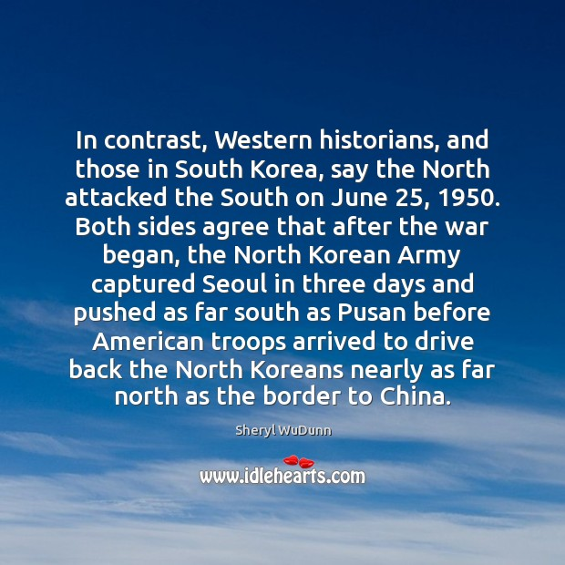 Image, In contrast, Western historians, and those in South Korea, say the North