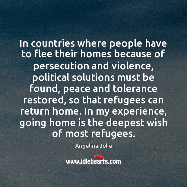In countries where people have to flee their homes because of persecution Home Quotes Image