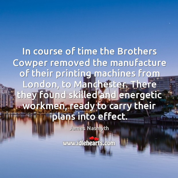 In course of time the brothers cowper removed the manufacture of their printing machines from london Image
