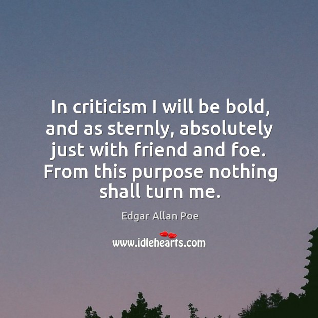 Image, In criticism I will be bold, and as sternly, absolutely just with friend and foe.