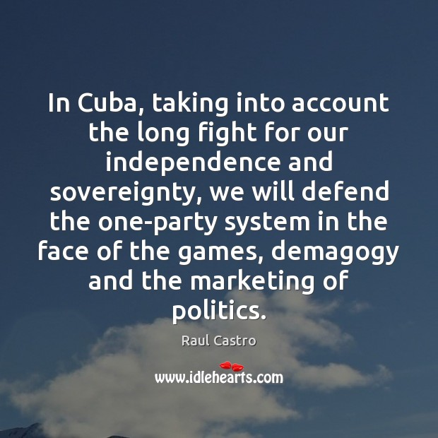 Picture Quote by Raul Castro