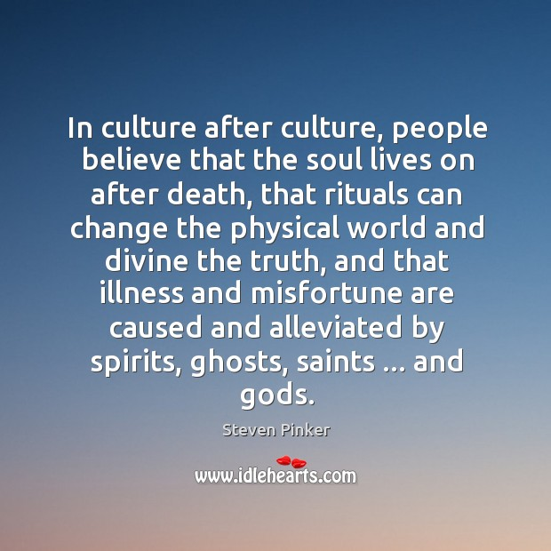 In culture after culture, people believe that the soul lives on after Image