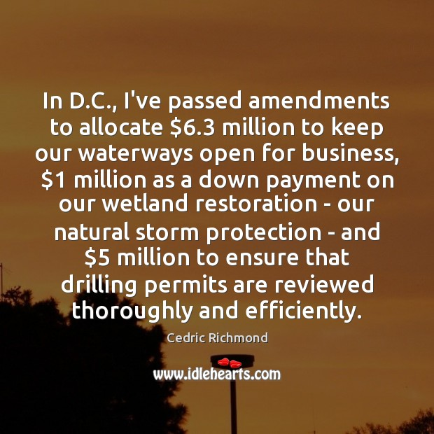 Image, In D.C., I've passed amendments to allocate $6.3 million to keep our