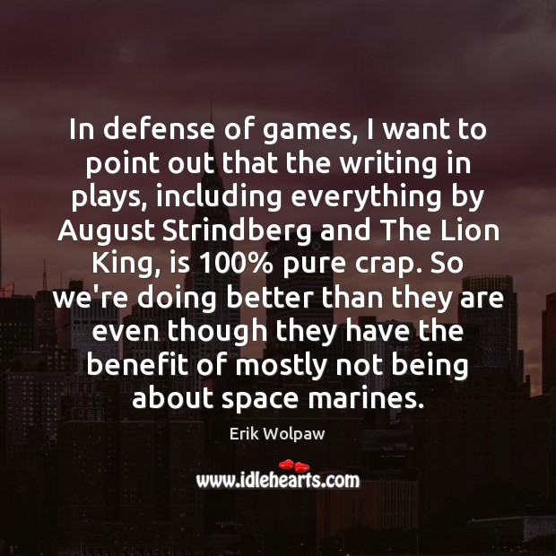 In defense of games, I want to point out that the writing Image