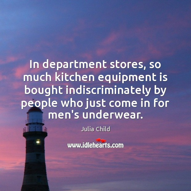 Image, In department stores, so much kitchen equipment is bought indiscriminately by people