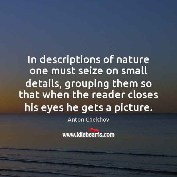 Image, In descriptions of nature one must seize on small details, grouping them