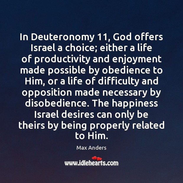 In Deuteronomy 11, God offers Israel a choice; either a life of productivity Image