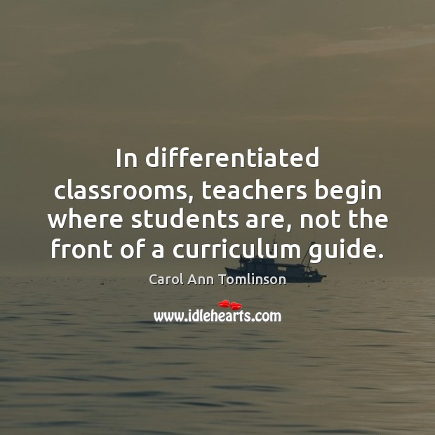 In differentiated classrooms, teachers begin where students are, not the front of Image