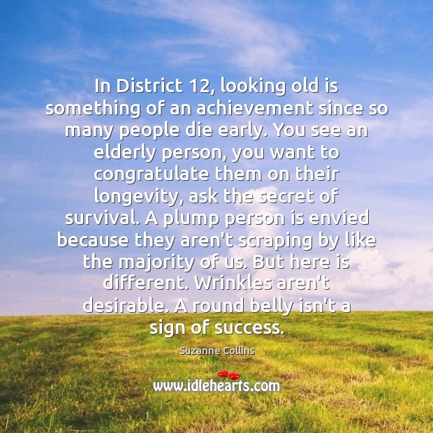 Image, In District 12, looking old is something of an achievement since so many